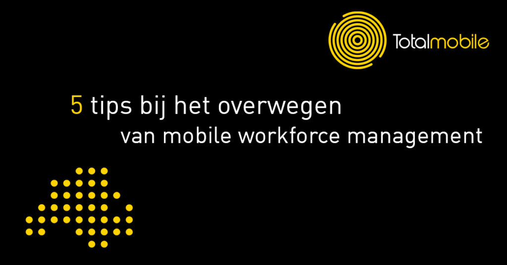 totalmobile-5-tips-bij-het-overwegen-van-mobile-workforce-management-aenova