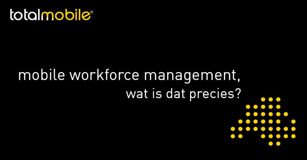 totalmobile-mobile-workforce-management-wat-is-dat-precies-aenova